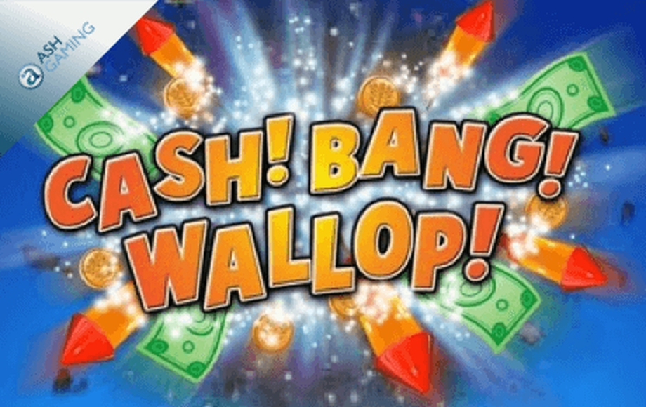 The Cash! Bang! Wallop! Online Slot Demo Game by Ash Gaming