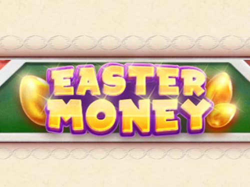 The Easter Money Online Slot Demo Game by Cayetano Gaming