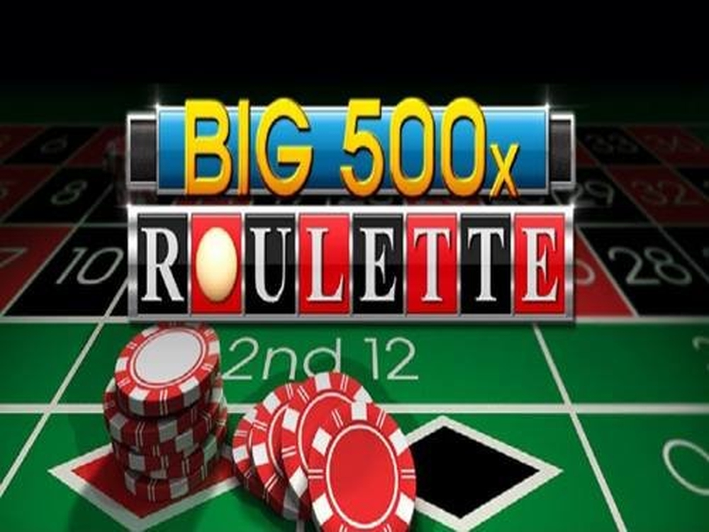 The Big 500x Roulette Online Slot Demo Game by Inspired Gaming
