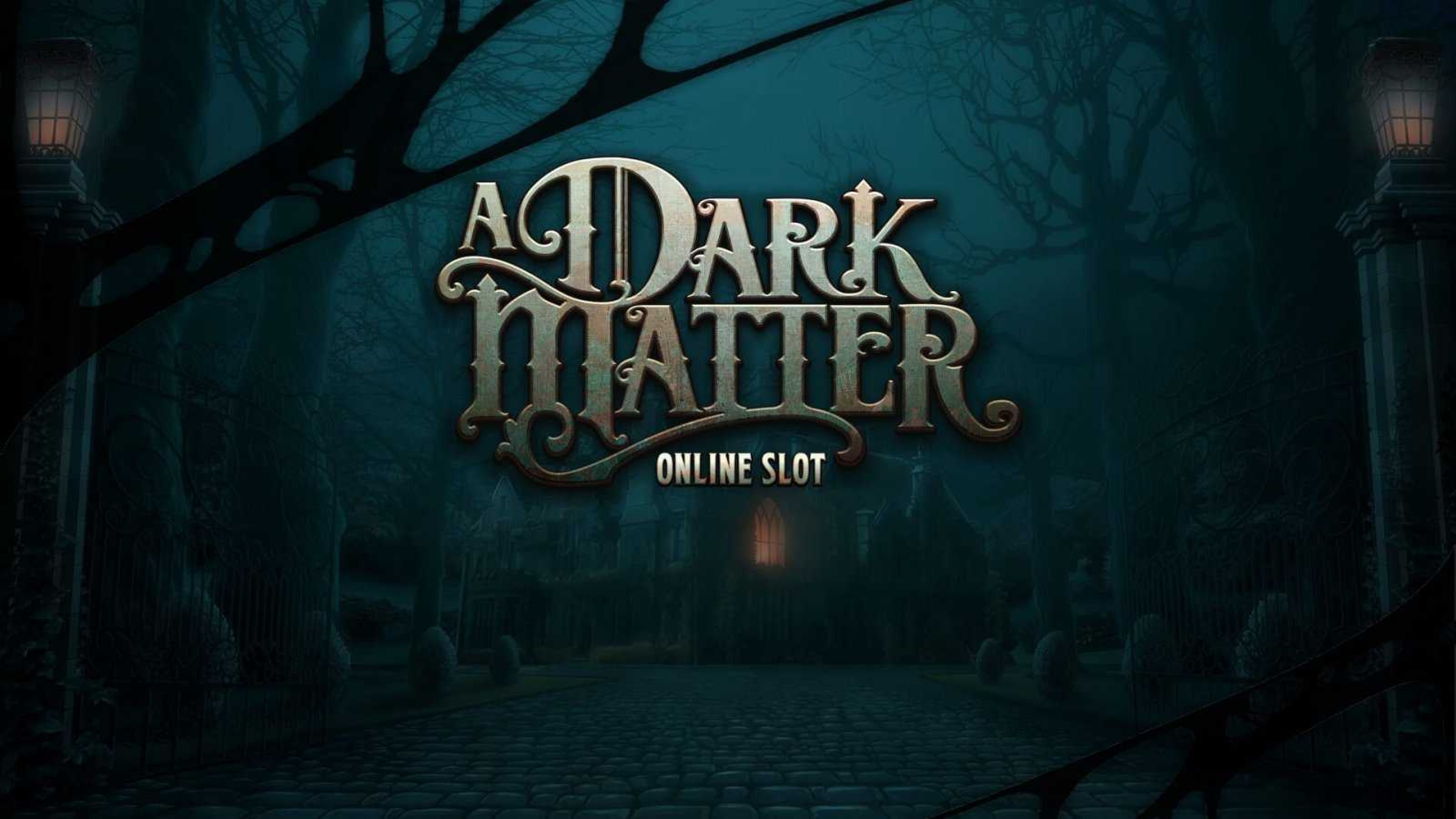 The A Dark Matter Online Slot Demo Game by Slingshot Studios