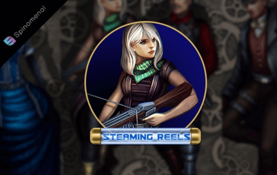 Reels in Steaming Reels Slot Game by Spinomenal